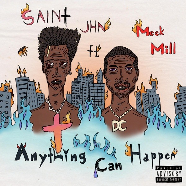 SAINt JHN – Anything Can Happen ft. Meek Mill