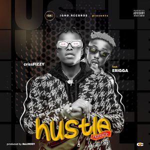 Download Mp3: CrissFizzy Ft. Erigga – Hustle
