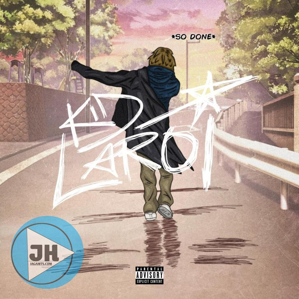 Download Mp3: The Kid LAROI – So Done