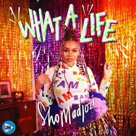Download Album: Sho Madjozi – What A Life (ZIP)